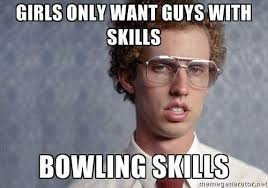 Bowling Meme - byu bowling on twitter ladies have to have high standards when