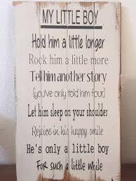 home decor wood sign little boy hold him a little longer tell him