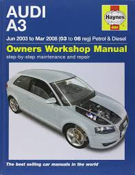 audi a3 petrol and diesel service and repair manual 03 to 08