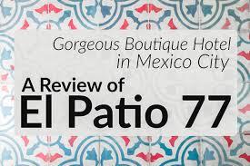 Hostal El Patio by Gorgeous Boutique Hotel In Mexico City A Review Of El Patio 77