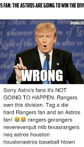 Houston Astros Memes - s fan the astros are goingtowin the divi drangers wrong sorry