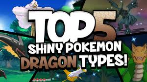 top 5 shiny pokemon dragon type how to get the best shiny