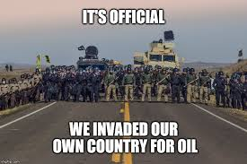 Oil Meme - it s official we invaded our own country for oil imgflip
