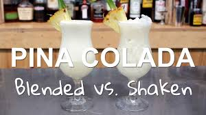pina colada cocktail pina colada cocktail recipes 2 ways blended vs shaken youtube