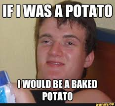Funny Potato Memes - 25 most funniest high meme pictures and photos of all the time