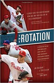 the rotation a season with the phillies and the greatest pitching