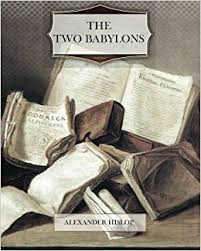 hislop two babylons the two babylons hislop 9781463684518 books