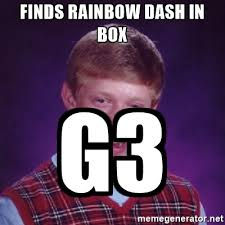 Bad Luck Meme Generator - finds rainbow dash in box g3 bad luck brian meme generator