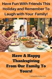 happy thanksgiving family and friends your favorite friends thanksgiving clips faith and family fun