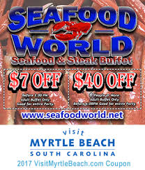 Seafood Buffets In Myrtle Beach Sc by Seafood World Seafood U0026 Steak Buffet 7 Off Or 40 Off 8 People
