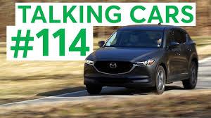 mazda araba mazda cx 5 talking cars with consumer reports 114 youtube