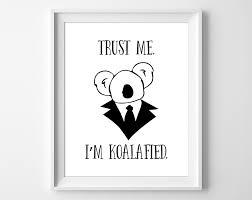 animal print koala print trust u0027m koalafied
