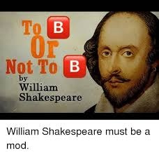 Shakespeare Meme - to not to e by william shakespeare shakespeare meme on me me