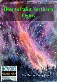 how to paint northern lights how to paint northern lights in acrylic paint the easy way