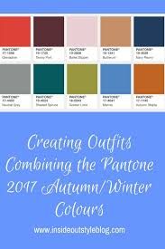 pantone 2017 color trends creating outfits with pantone autumn winter 2017 colour trends
