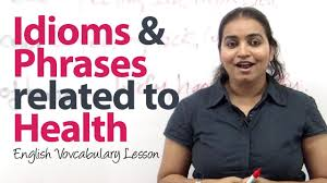 idioms and phrases related to health free lessons