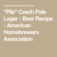 american light lager recipe pilz czech pale lager beer recipe american homebrewers