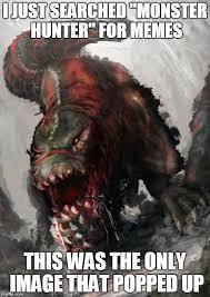 Monster Meme - monster hunter imgflip