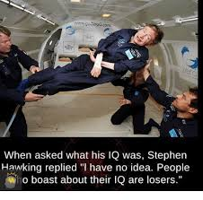Stephen Hawking Meme - wwwgozerog com when asked what his iq was stephen hawking replied l