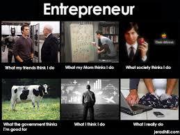 Entrepreneur Meme - what people think i do as an entrepreneur jerad hill