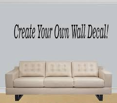 28 create a wall sticker design your own quote personalise create a wall sticker design your own wall decal quote custom make by