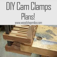 diy cam clamps u0026 plans