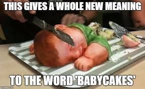 I Want A Baby Meme - that baby is so cute i just want to eat him up imgflip