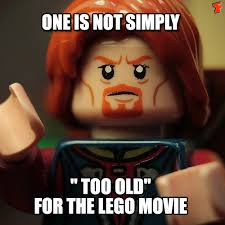 Lego Movie Memes - as a teenage girl i love the lego movie it is the most