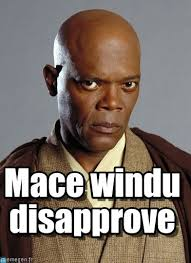 Mace Windu Meme - macewindu mace windu disapprove on memegen