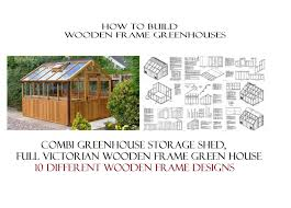 How To Build A Victorian House by Greenhouse Garden Shed Plans Elegant Greenhouse With Sloped Roof
