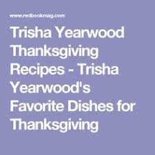 trisha yearwood s thanksgiving recipes