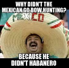 Funny Memes About Mexicans - mexican word of the day habanero word of the day pinterest