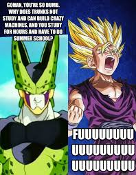 Cell Meme - i used to be alive then i made gohan mad cell and gohan quickmeme