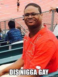Gay Black Guy Meme - dis nigga gay black guy on bleechers meme generator