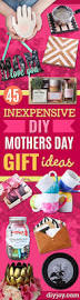 Homemade Gifts For Mom by 45 Inexpensive Diy Mothers Day Gift Ideas Diy Joy