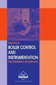 practical boiler control u0026 instrumentation for engineers u0026 technicians