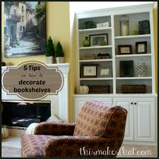 how to decorate bookshelves this makes that
