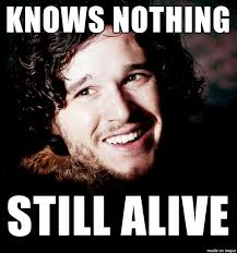 You Know Nothing Jon Snow Meme - 24 jon snow memes that will convince you that he knows something