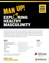 man up exploring healthy masculinity environment university