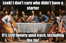 Last Supper Meme - last supper sky pilot clever little fuckers lol pinterest