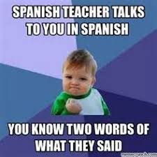 Spanish Teacher Memes - spanish teacher memes bing images general teaching stuff