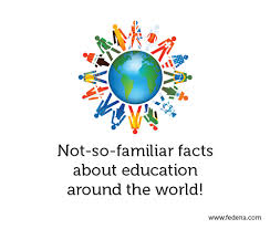 not so familiar facts about education around the world fedena