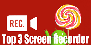 best recording app for android top 3 best screen recording apps for android without root