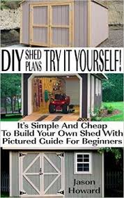 Free Do It Yourself Shed Building Plans by Free Shed Plans 8x12 Shed 8x10 Shed Lean To Tool Shed