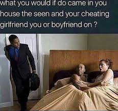 Cheating Girlfriend Memes - dopl3r com memes what you would it do came in you house the seen