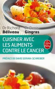 cuisiner avec les aliments contre le cancer pdf cuisiner les aliments contre le cancer richard beliveau