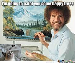 Grumpy Cat Birthday Memes - rmx bob ross paints for grumpy cat by junkpuncher meme center