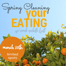 Spring Cleaning by Spring Cleaning Your Eating March U003e Feel Great Now