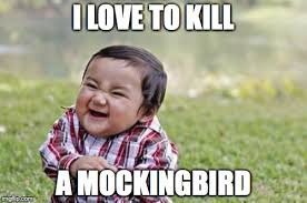 To Kill A Mockingbird Meme - evil toddler meme imgflip