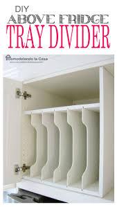 top of fridge storage remodelando la casa diy above fridge tray divider